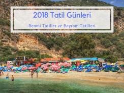 2018 Yılı Resmi Tatil günleri ve Bayram Tatilleri hangi tarihlerde olacak?